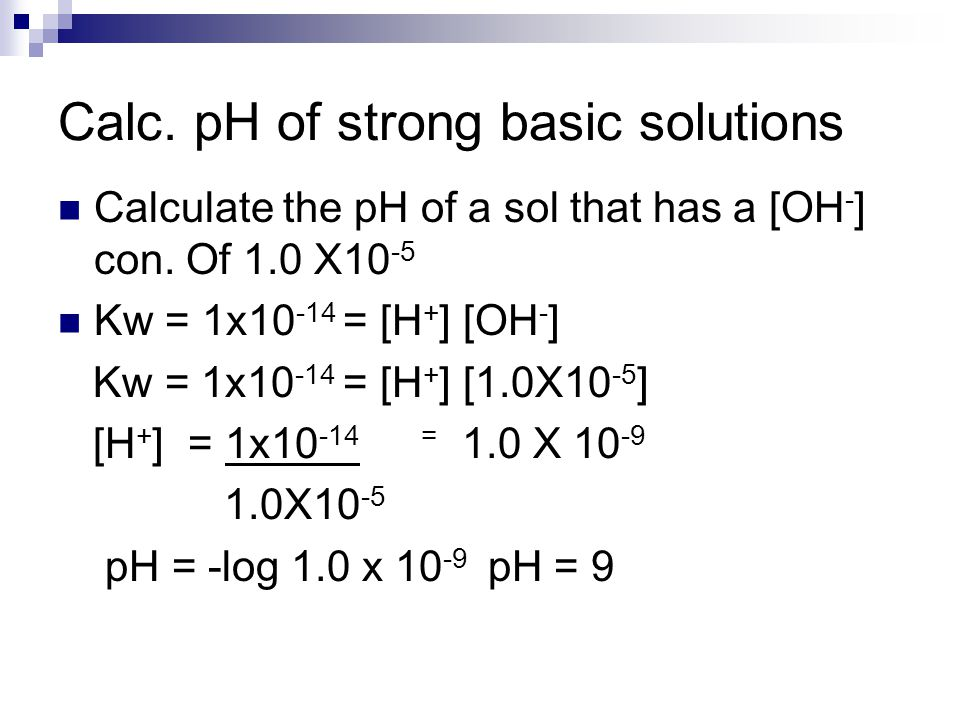 Calc. pH of strong basic solutions