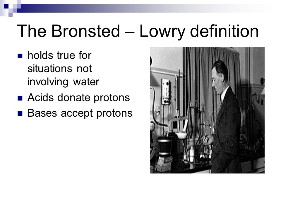 The Bronsted – Lowry definition