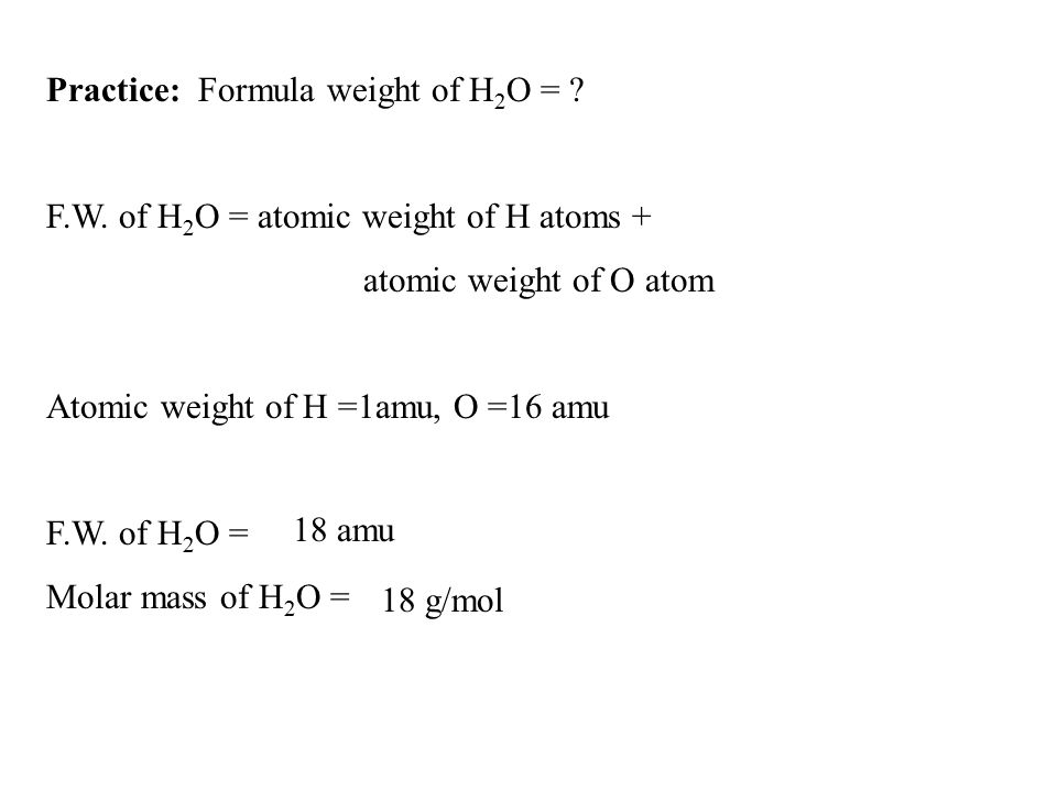 Practice: Formula weight of H2O =