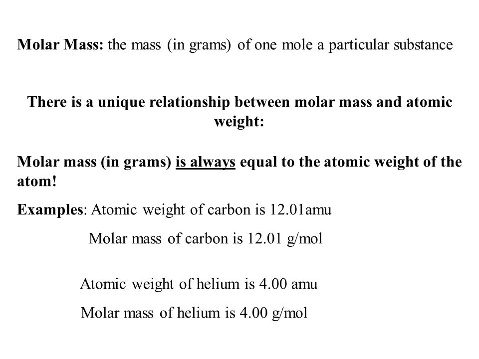 There is a unique relationship between molar mass and atomic weight: