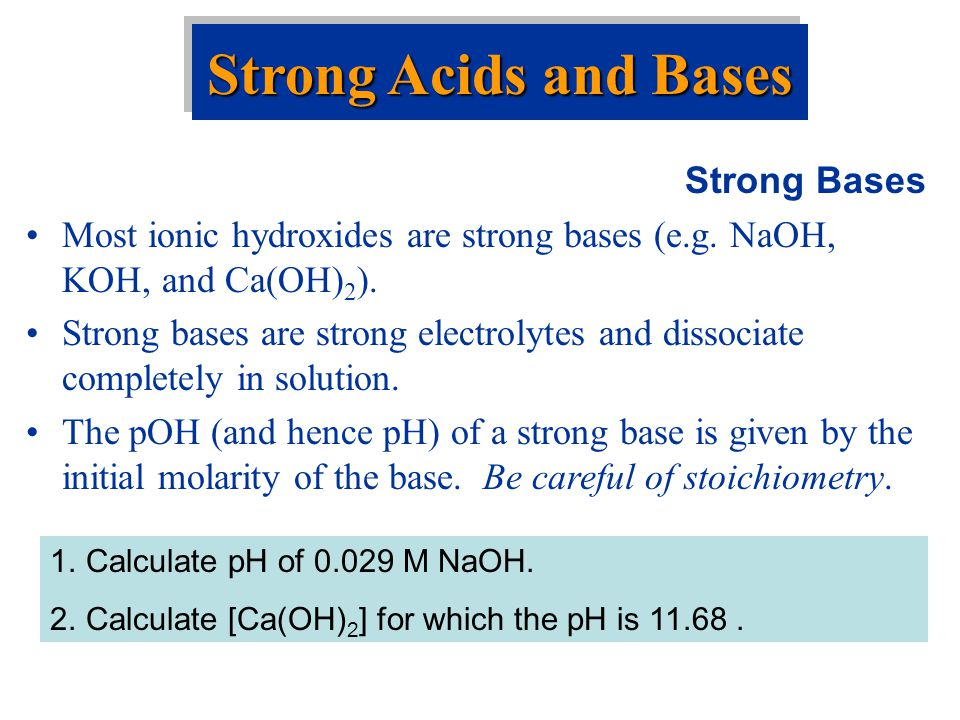 Strong Acids and Bases Strong Bases