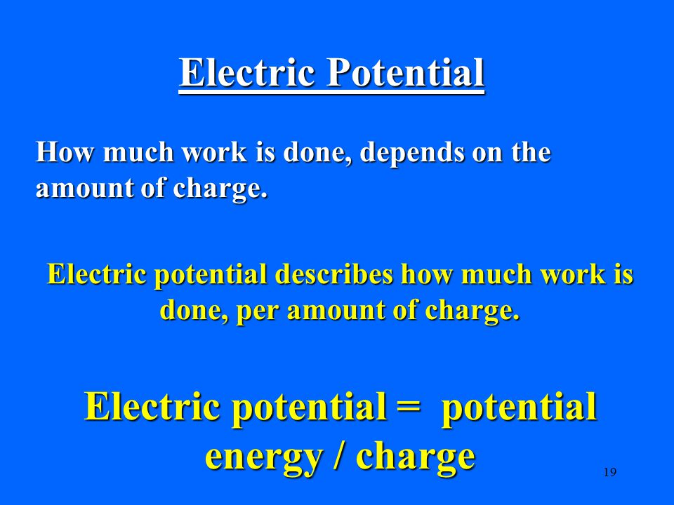 Electric potential = potential energy / charge