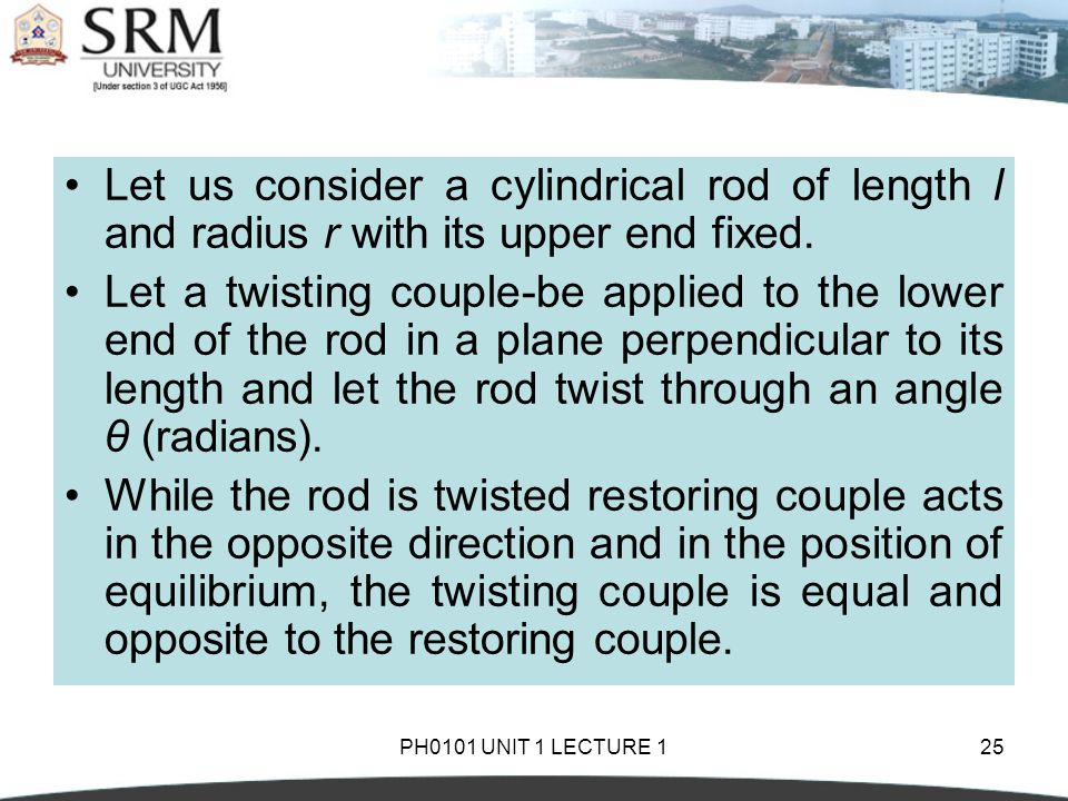 Let us consider a cylindrical rod of length l and radius r with its upper end fixed.