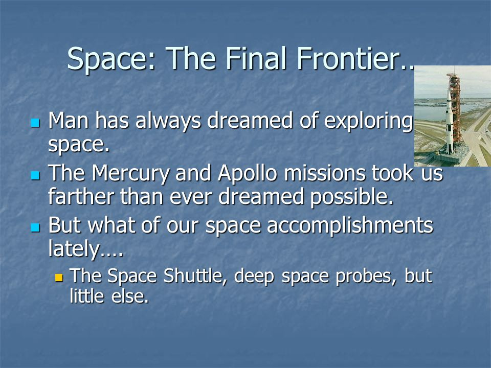 Space: The Final Frontier…