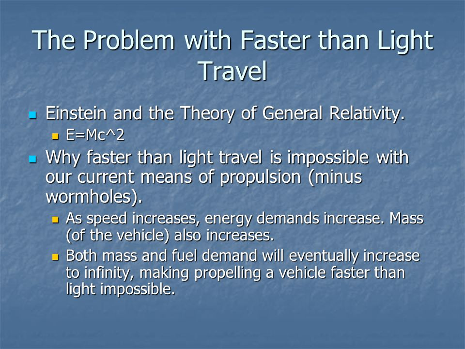 The Problem with Faster than Light Travel