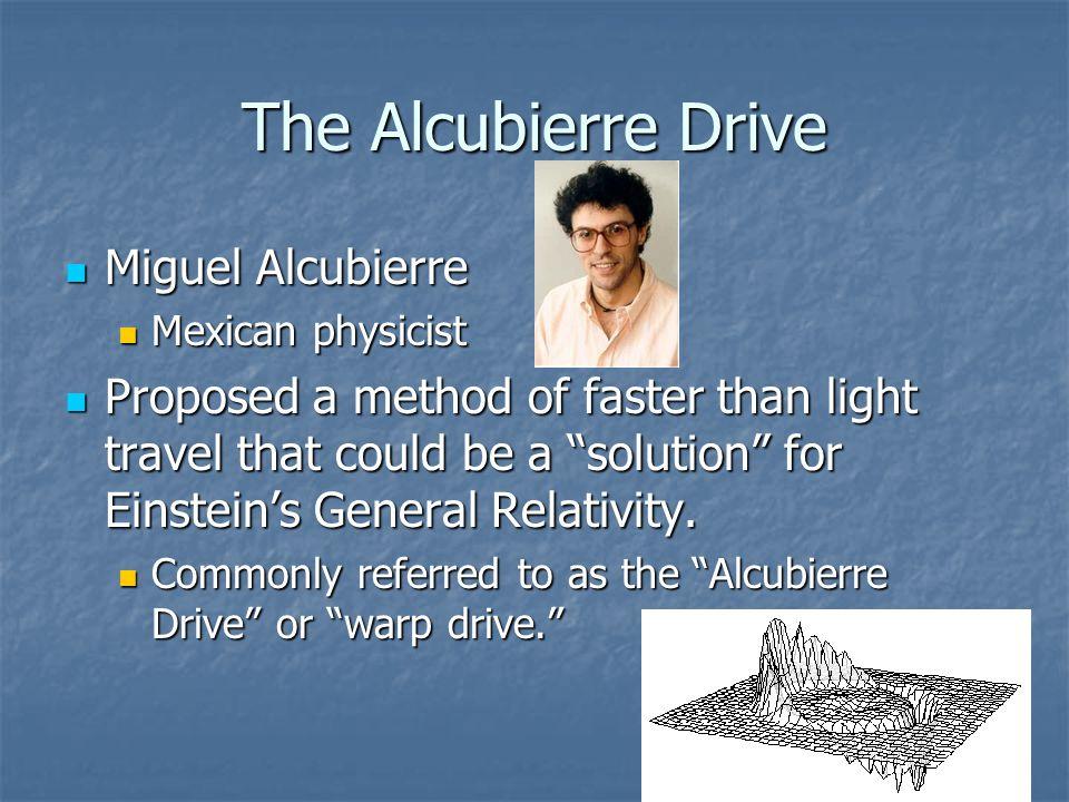 The Alcubierre Drive Miguel Alcubierre