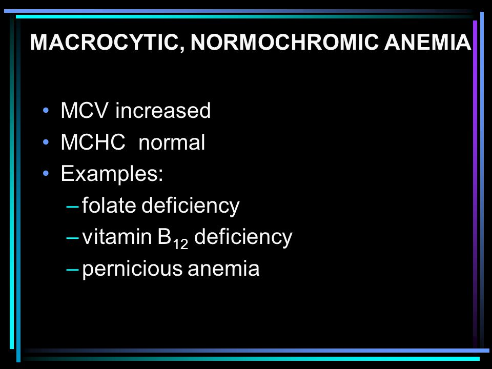 MACROCYTIC, NORMOCHROMIC ANEMIA