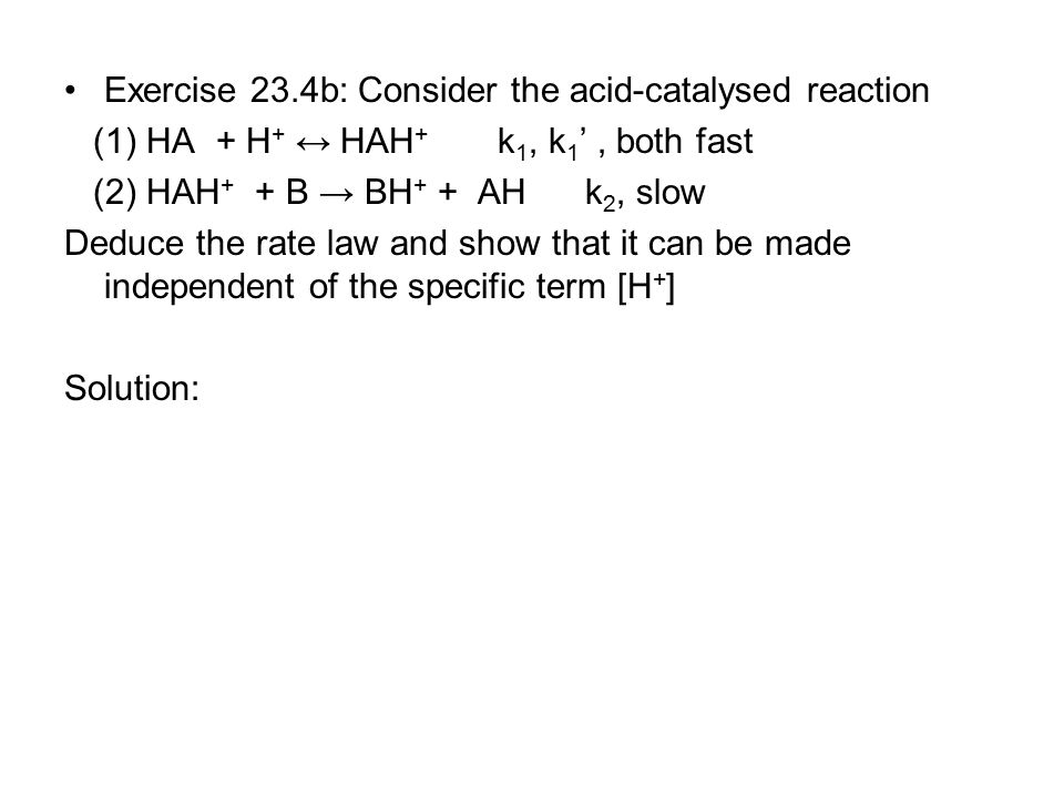 Exercise 23.4b: Consider the acid-catalysed reaction
