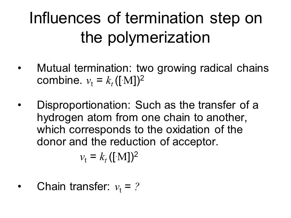 Influences of termination step on the polymerization
