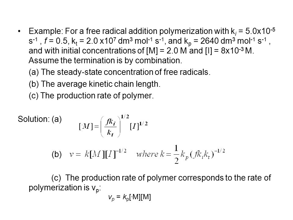 (a) The steady-state concentration of free radicals.