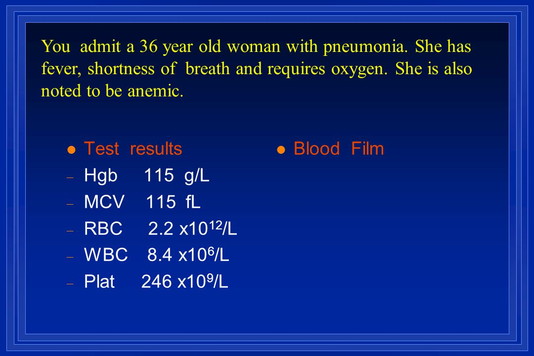 You admit a 36 year old woman with pneumonia. She has