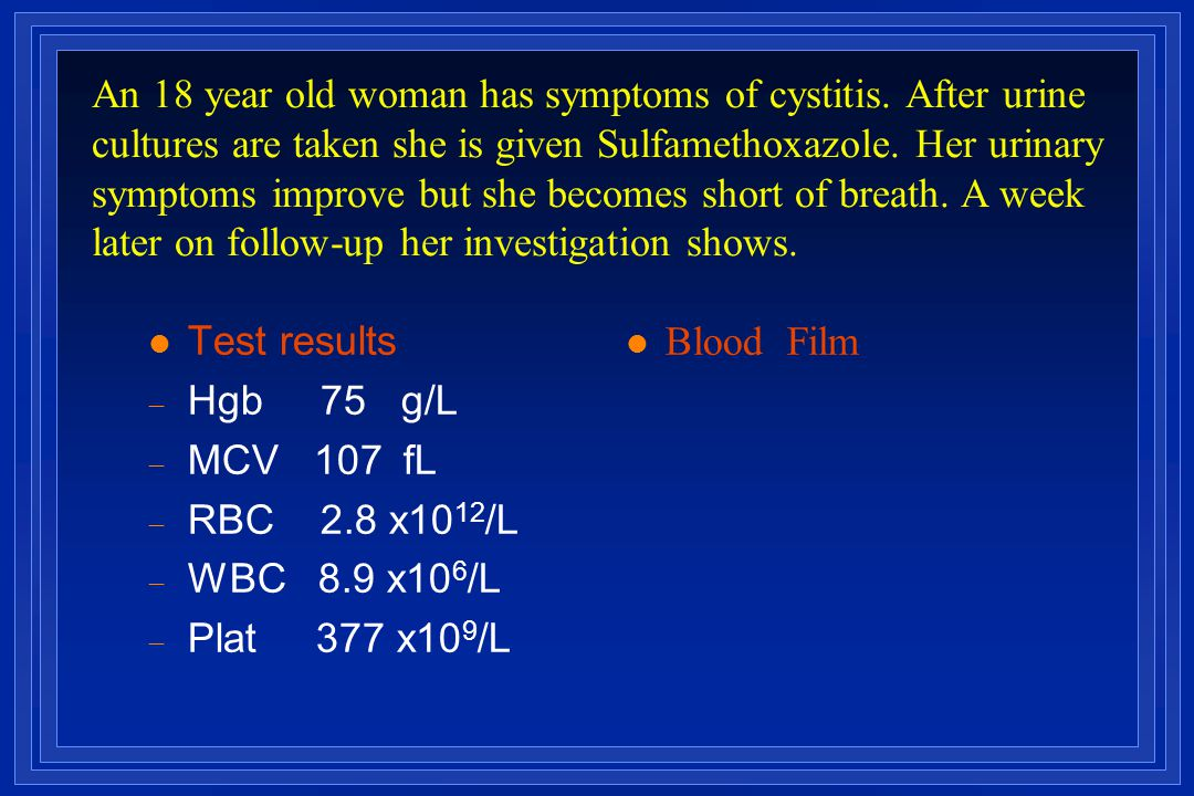 An 18 year old woman has symptoms of cystitis. After urine