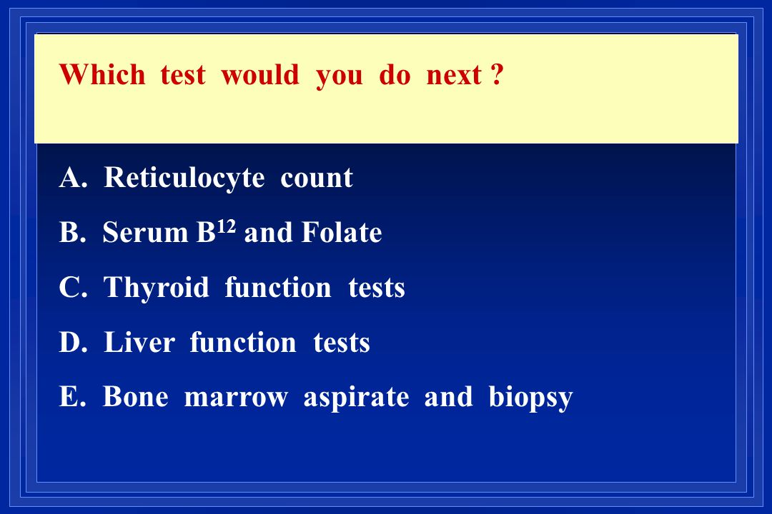 Which test would you do next