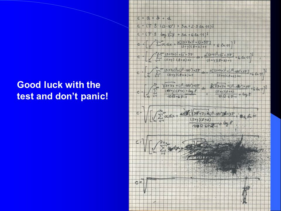 Good luck with the test and don't panic!
