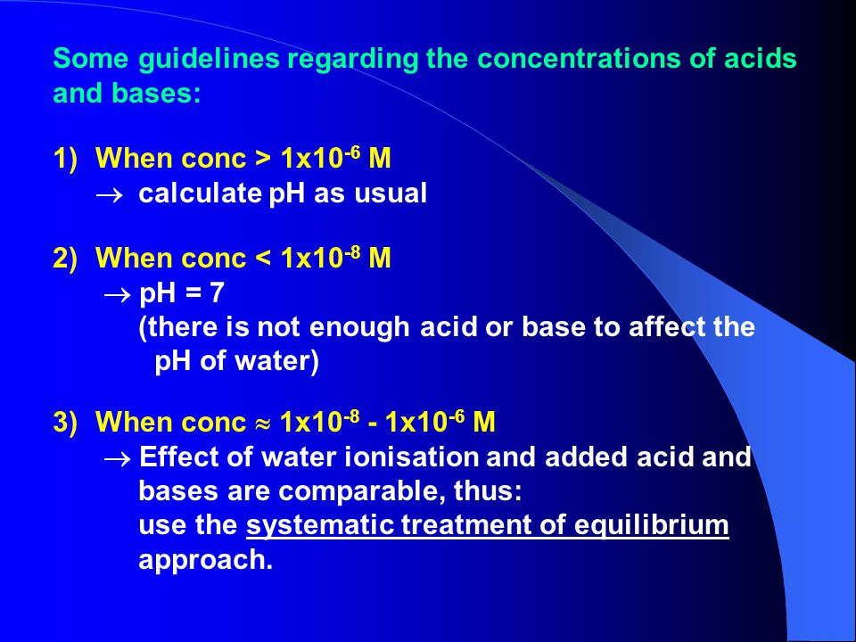 Some guidelines regarding the concentrations of acids and bases: