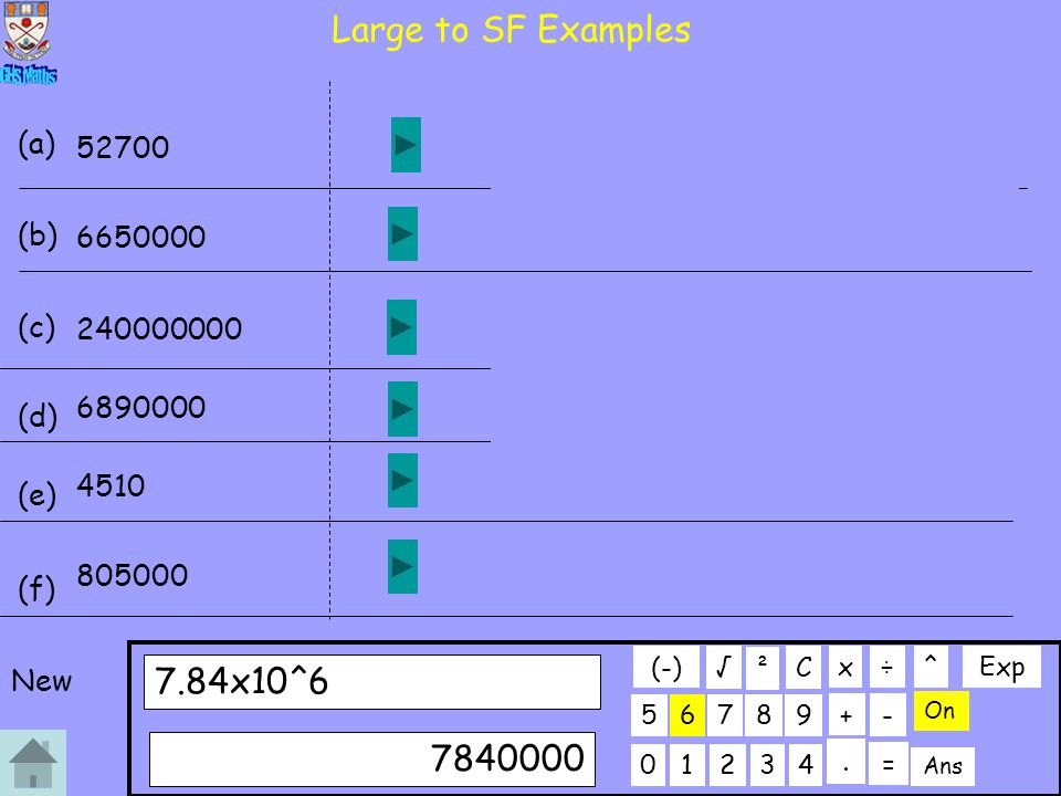 Large to SF Examples 5 5 4 6 6 x 7.84x10^6 7840000 (a) 52700 5.27 x 10