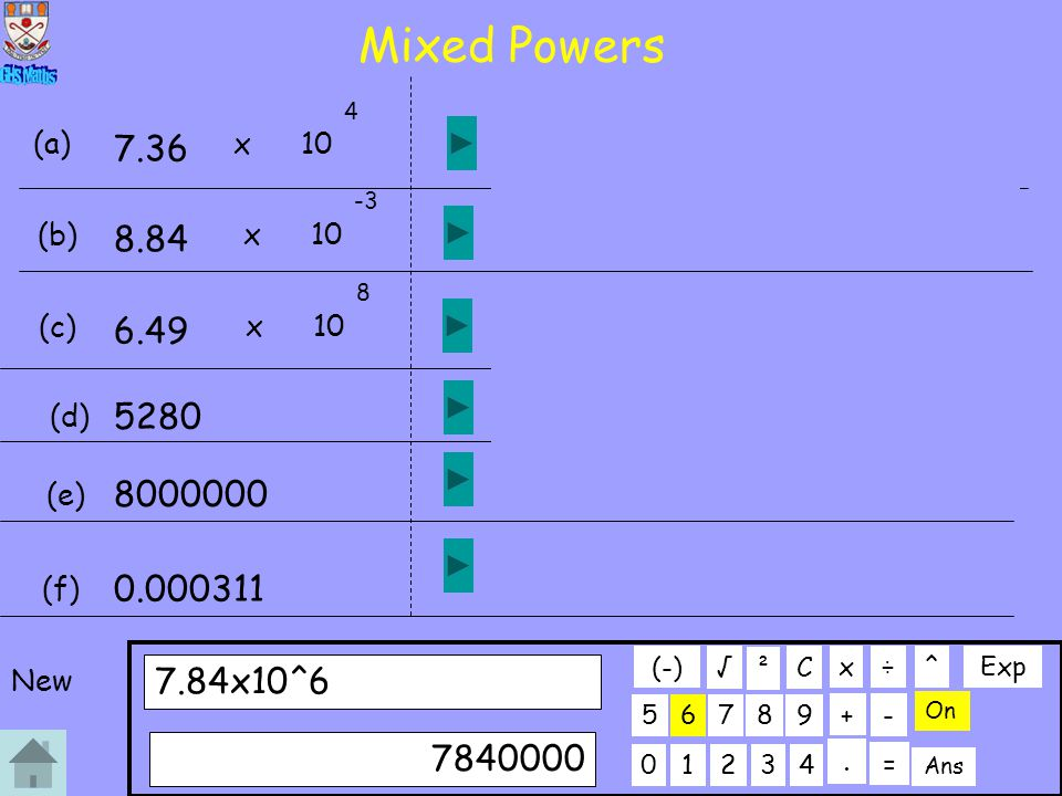 Mixed Powers 4. (a) 7.36. x. 10. 73600. -3. 5. (b) 8.84. x. 10. 0.00884. 5. 8. 649000000.
