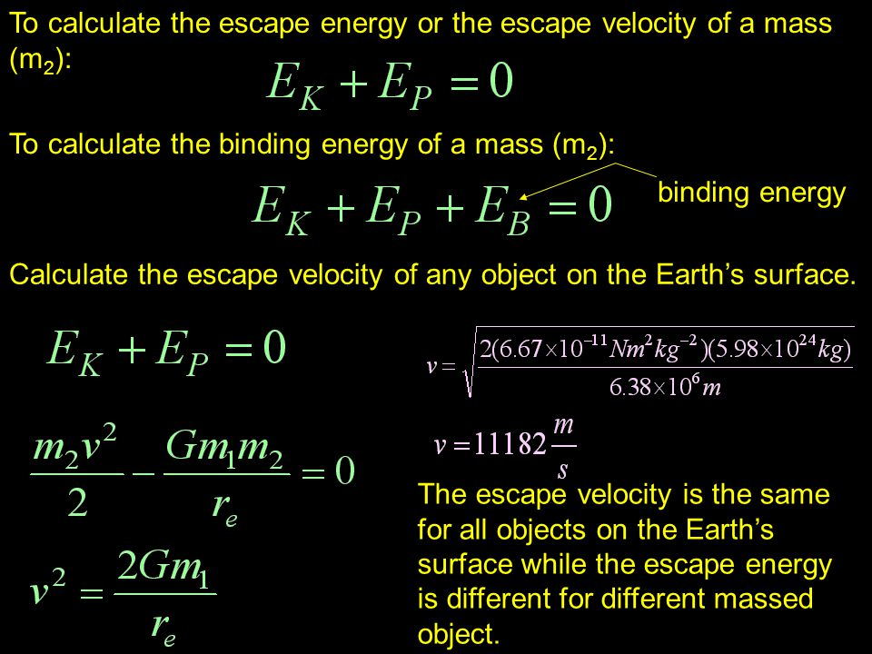 To calculate the escape energy or the escape velocity of a mass (m2):