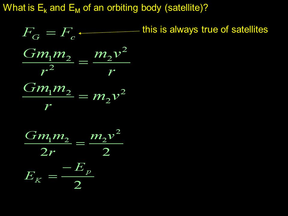 What is Ek and EM of an orbiting body (satellite)