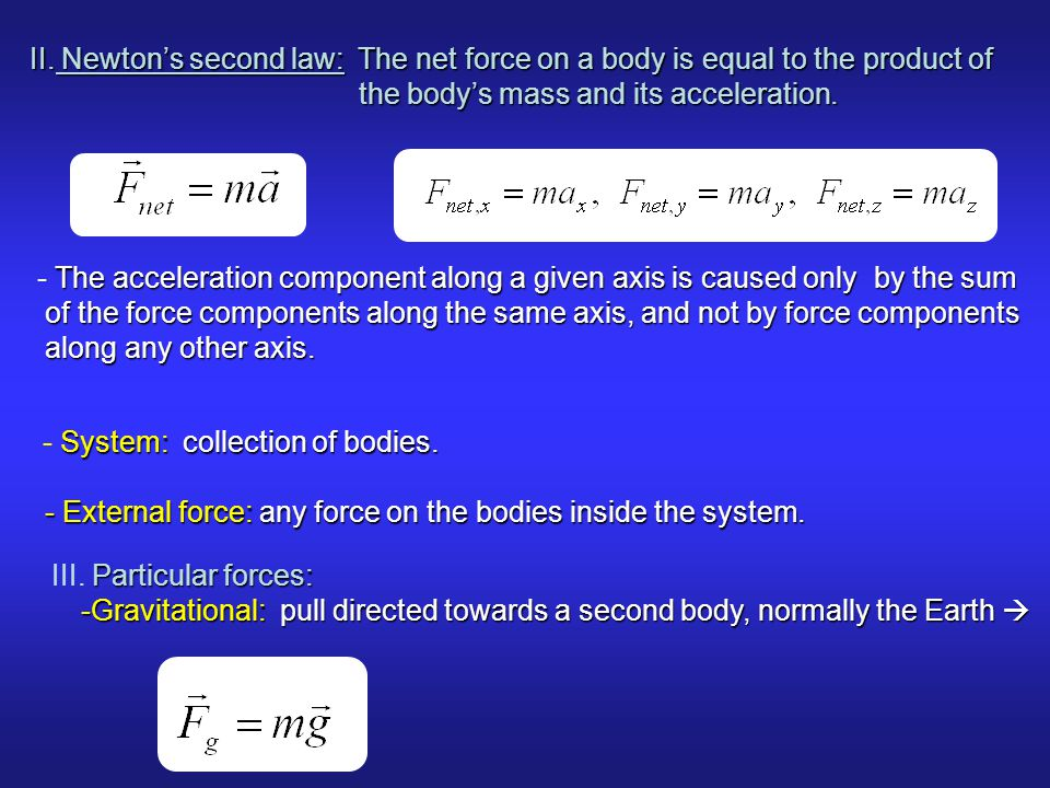 the body's mass and its acceleration.