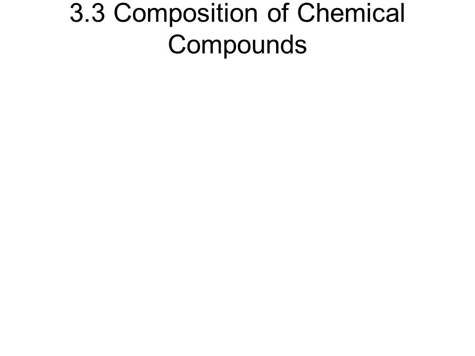 3.3 Composition of Chemical Compounds
