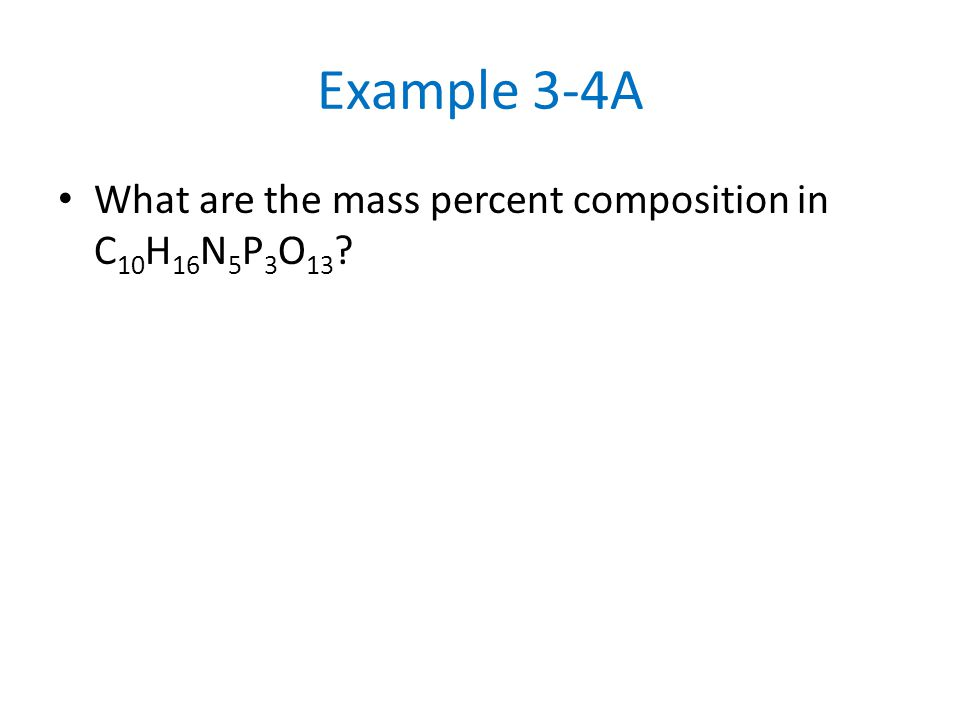 Example 3-4A What are the mass percent composition in C10H16N5P3O13
