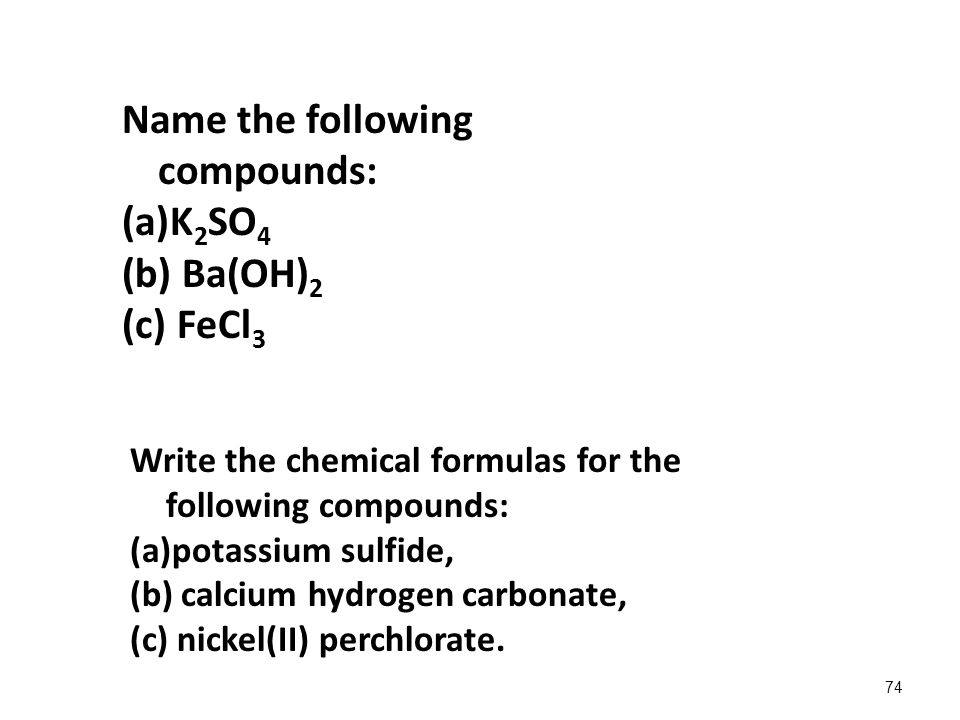 Name the following compounds: K2SO4 Ba(OH)2 FeCl3