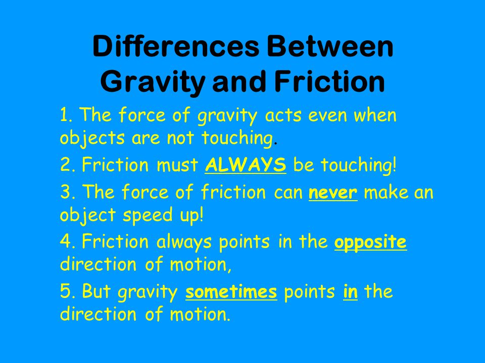 Differences Between Gravity and Friction
