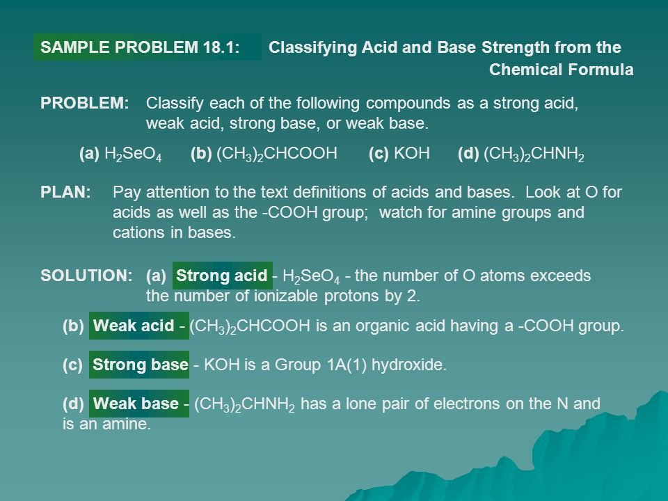 SAMPLE PROBLEM 18.1: Classifying Acid and Base Strength from the. Chemical Formula. PROBLEM: