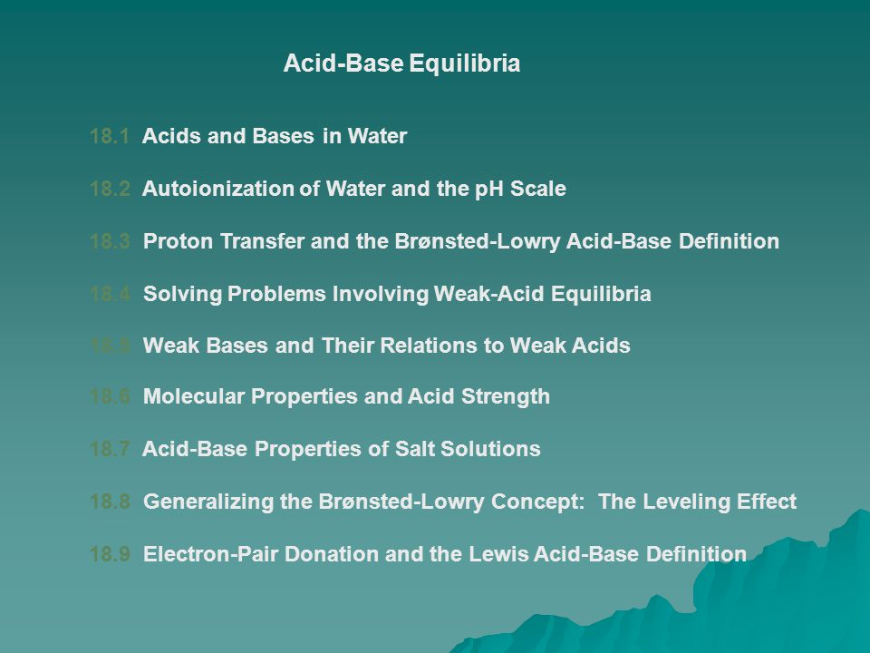 Acid-Base Equilibria 18.1 Acids and Bases in Water