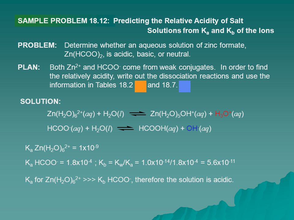 SAMPLE PROBLEM 18.12: Predicting the Relative Acidity of Salt. Solutions from Ka and Kb of the Ions.