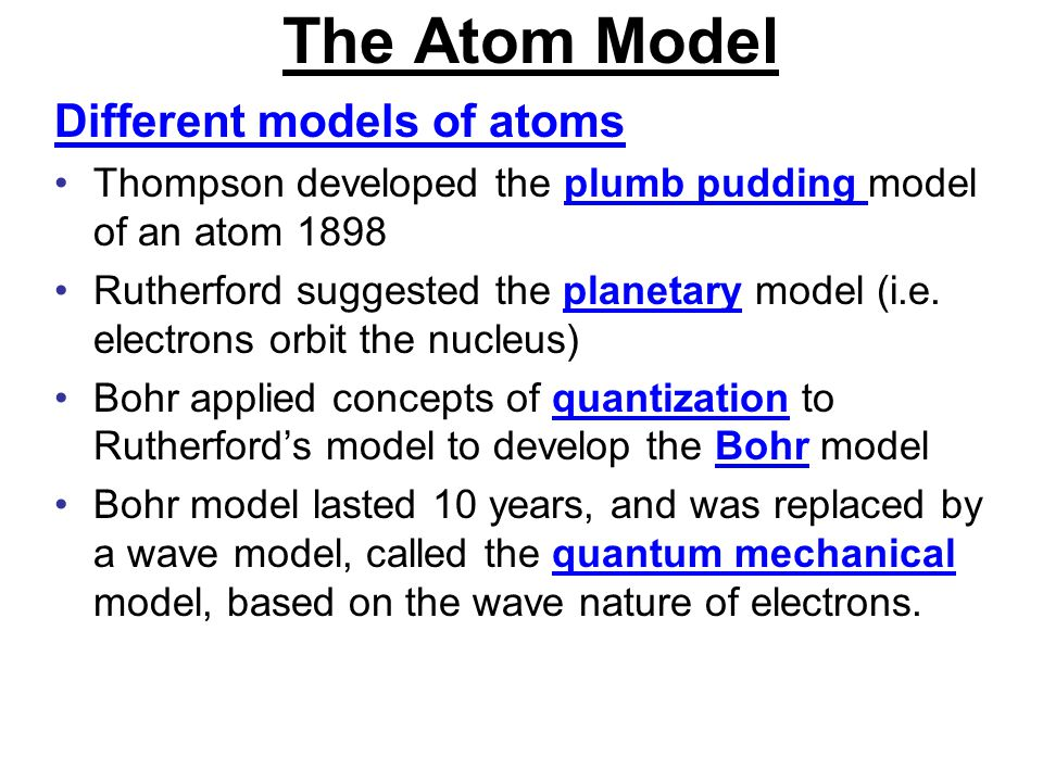 The Atom Model Different models of atoms