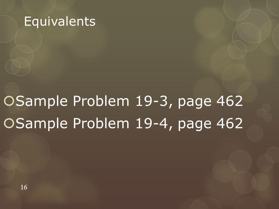 Sample Problem 19-3, page 462 Sample Problem 19-4, page 462