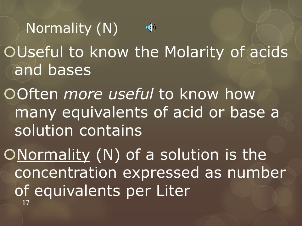 Useful to know the Molarity of acids and bases