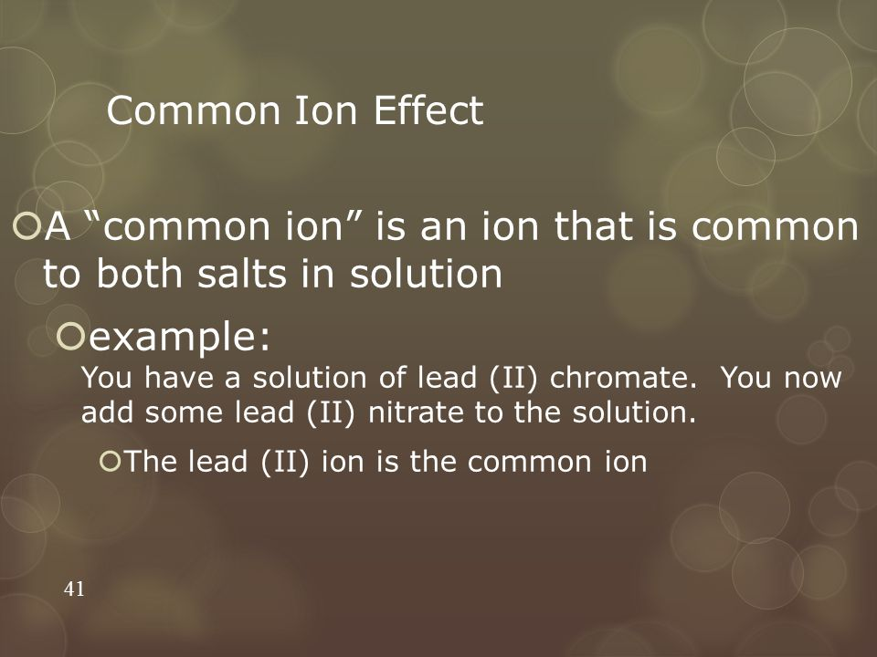 A common ion is an ion that is common to both salts in solution