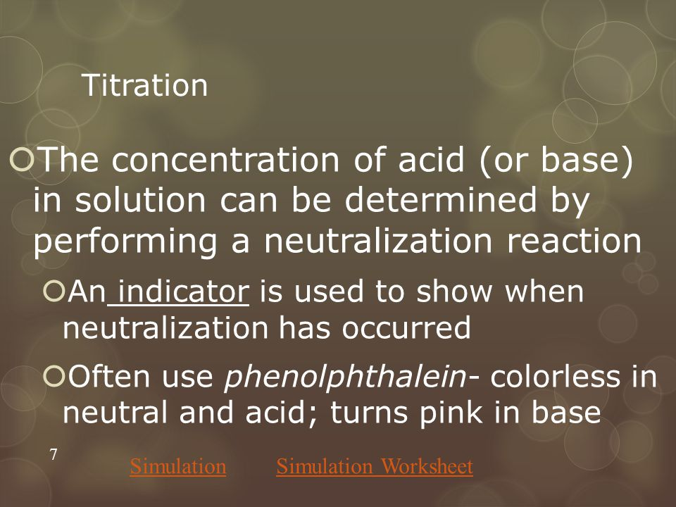 Titration The concentration of acid (or base) in solution can be determined by performing a neutralization reaction.