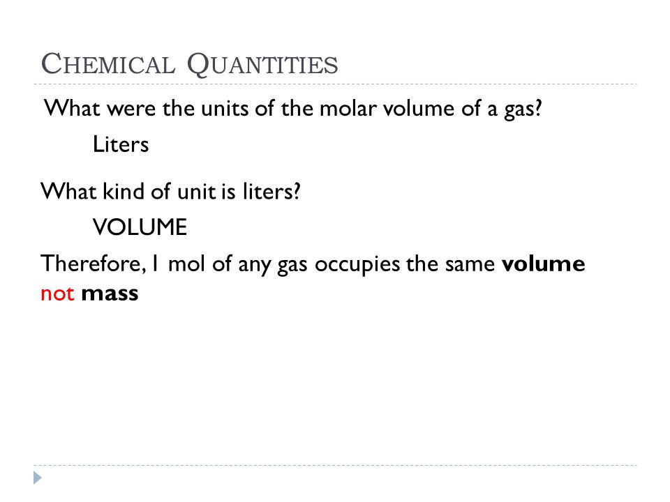 Chemical Quantities What were the units of the molar volume of a gas