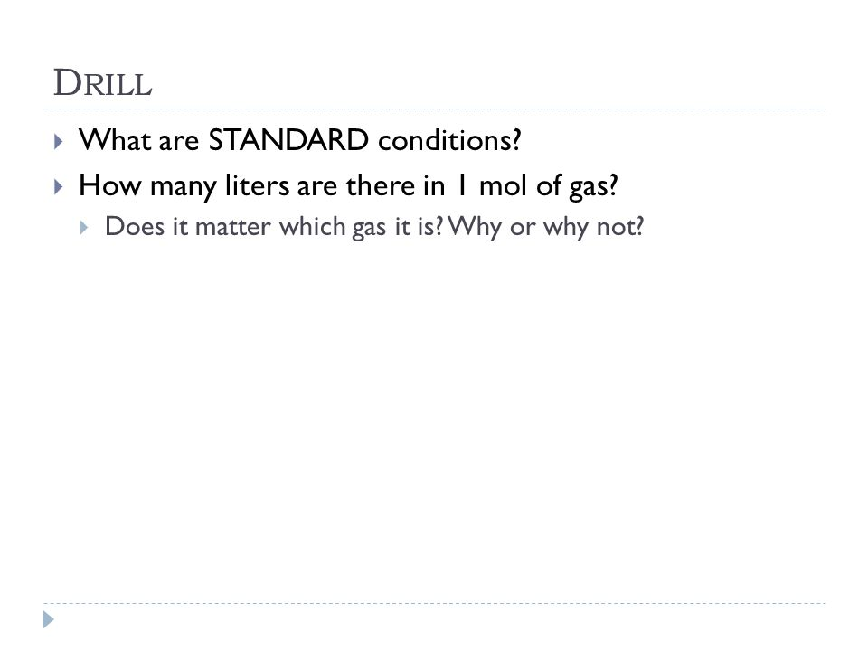 Drill What are STANDARD conditions