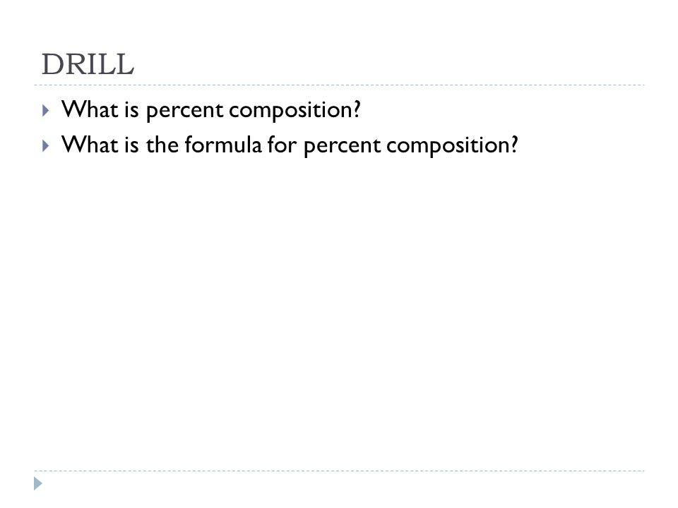 DRILL What is percent composition