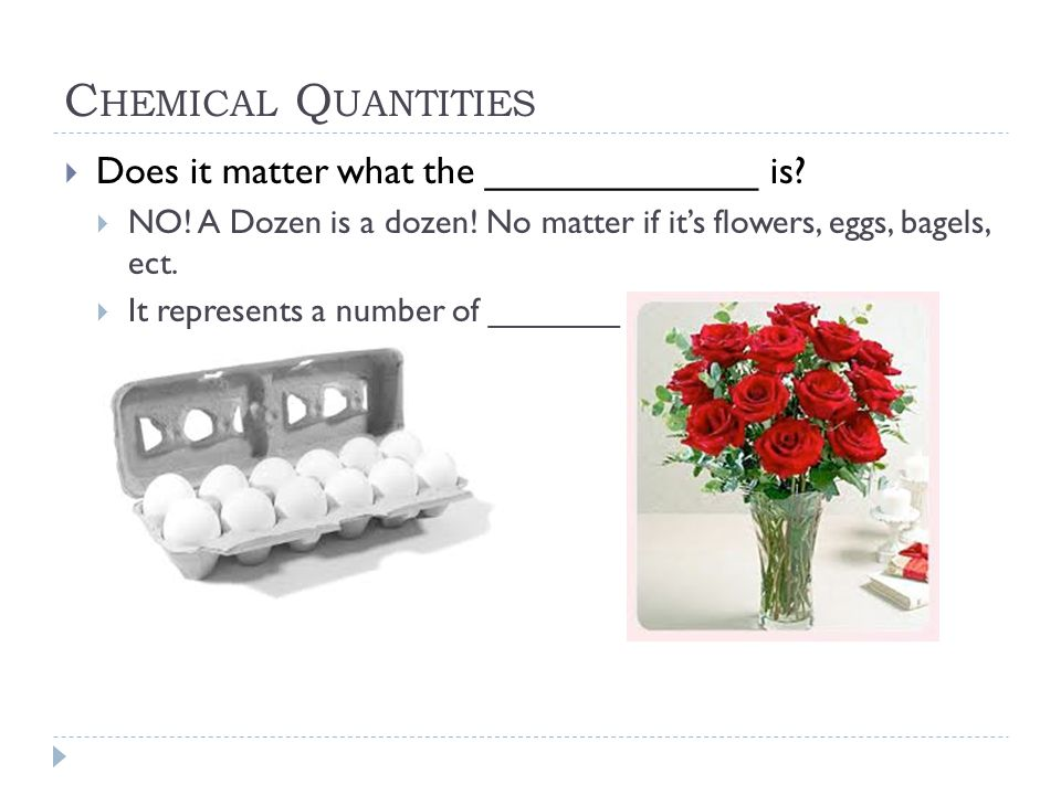 Chemical Quantities Does it matter what the _____________ is