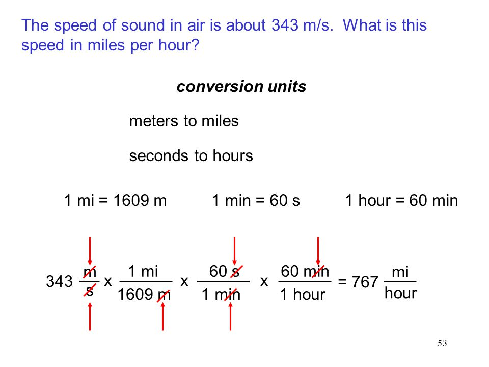 The speed of sound in air is about 343 m/s