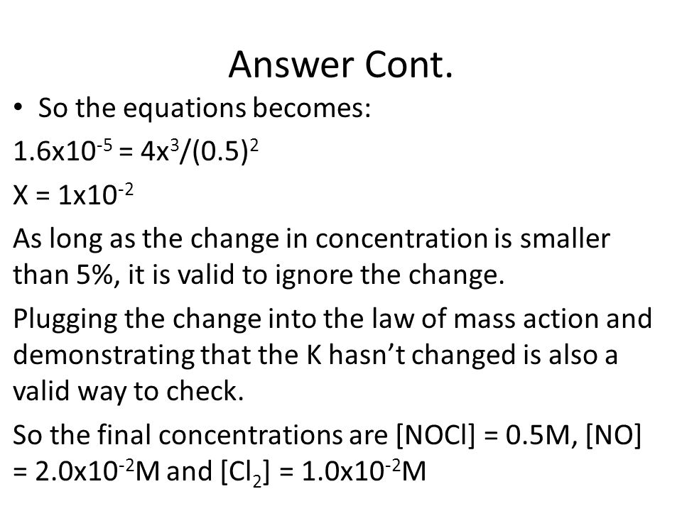 Answer Cont. So the equations becomes: 1.6x10-5 = 4x3/(0.5)2