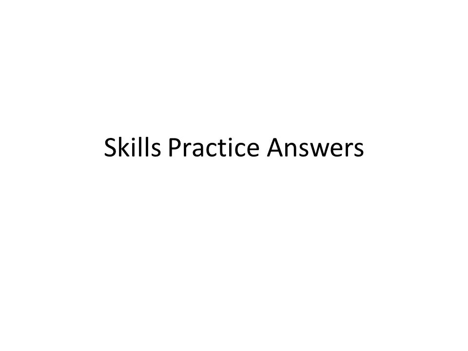 Skills Practice Answers