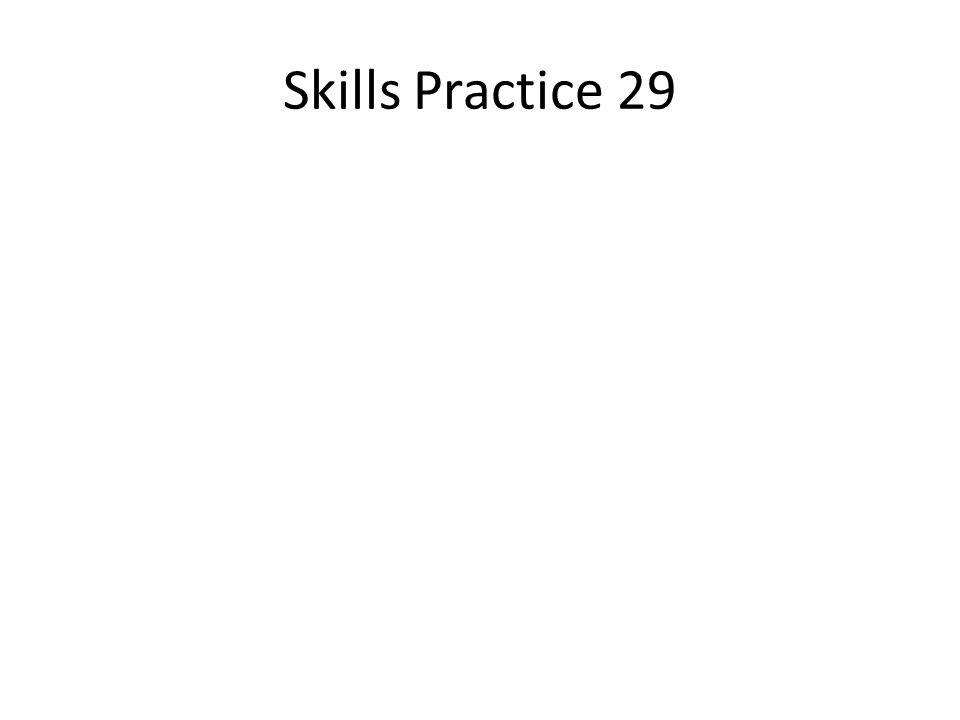 Skills Practice 29
