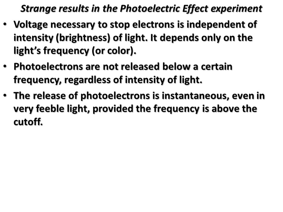 Strange results in the Photoelectric Effect experiment