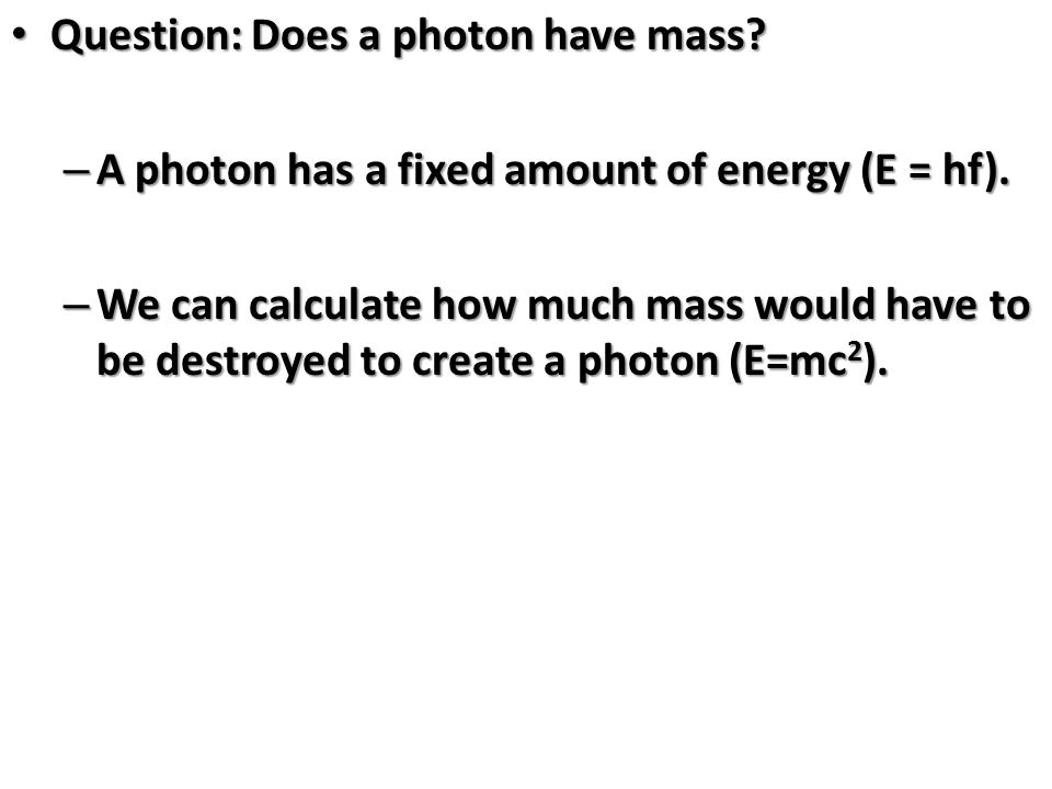 Question: Does a photon have mass