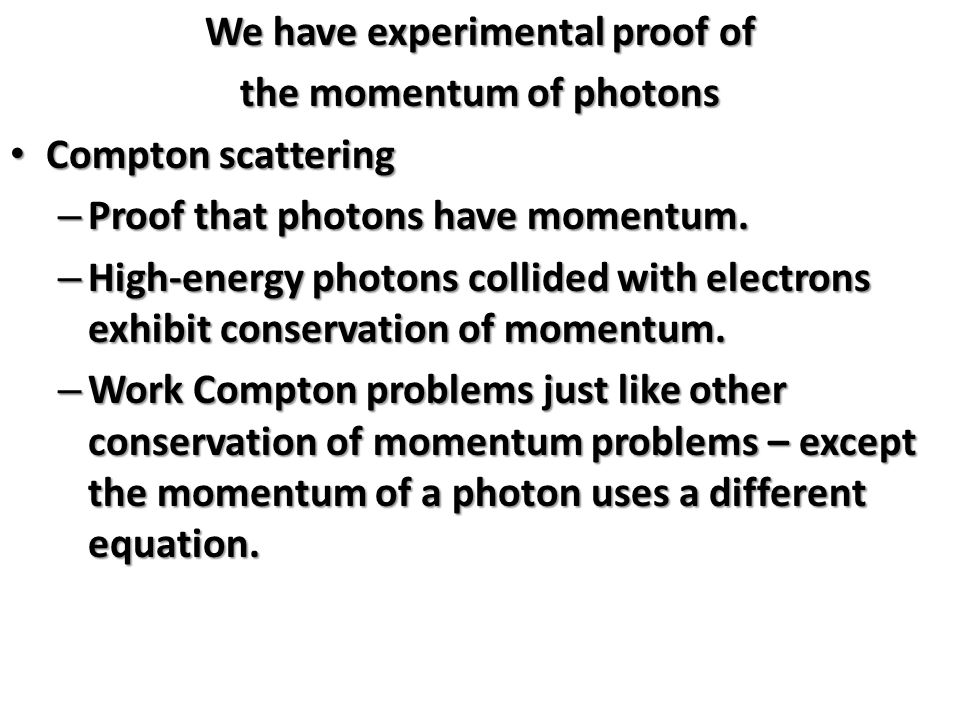 We have experimental proof of the momentum of photons