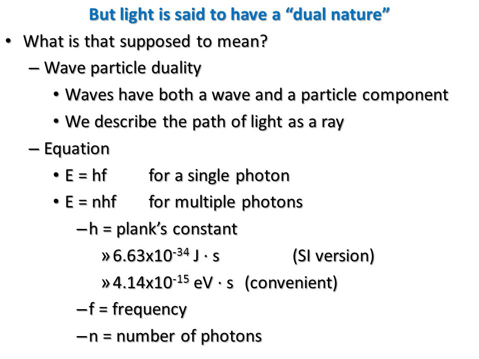 But light is said to have a dual nature
