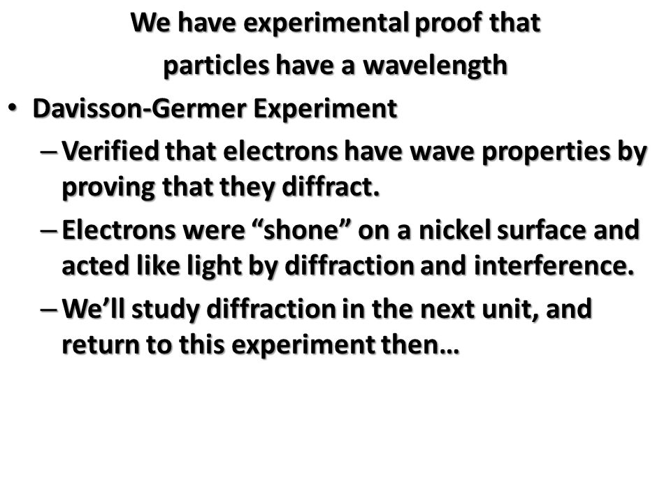 We have experimental proof that particles have a wavelength