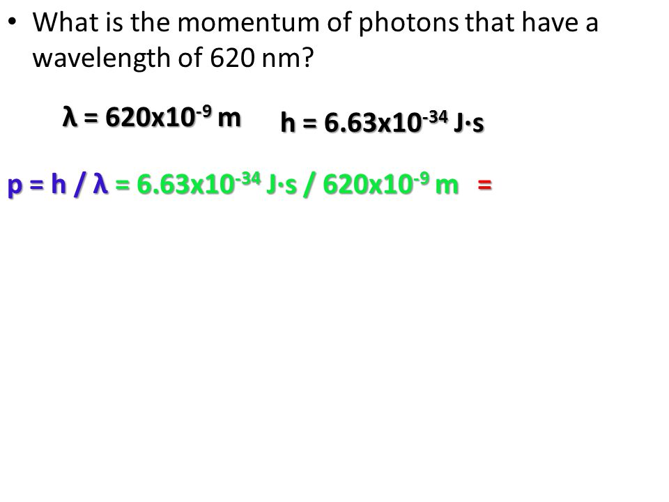 What is the momentum of photons that have a wavelength of 620 nm